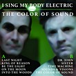 I Sing My Body Electric: The Color Of Sound