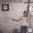 Rancho Relaxo: White Light Fever